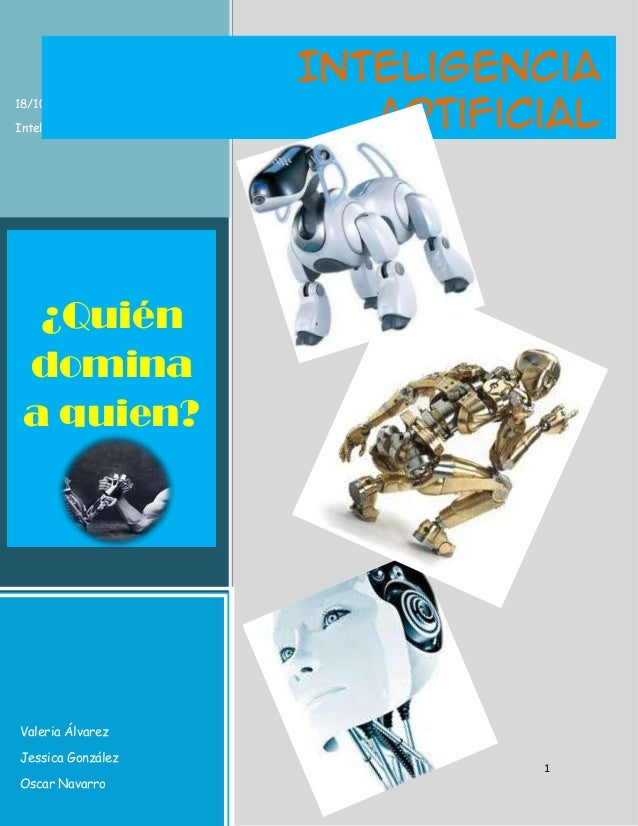 Inteligencia                      Artificial18/10/2012Inteligentitos  ¿Quién domina a quien?Valeria ÁlvarezJessica Gonzále...