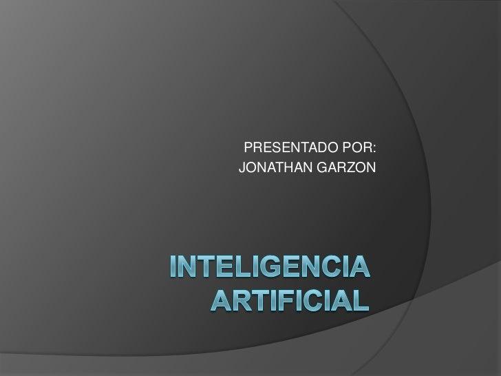 PRESENTADO POR:JONATHAN GARZON