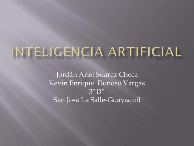 """Jordán Ariel Suarez ChecaKevin Enrique Donoso Vargas            3""""D"""" San Josa La Salle-Guayaquil"""