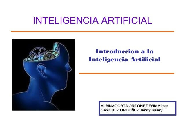 INTELIGENCIA ARTIFICIAL            Introduccion a la          Inteligencia Artificial             ALBINAGORTA ORDOÑEZ Féli...