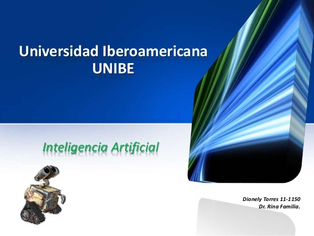 Universidad Iberoamericana          UNIBE   Inteligencia Artificial                             Dionely Torres 11-1150    ...