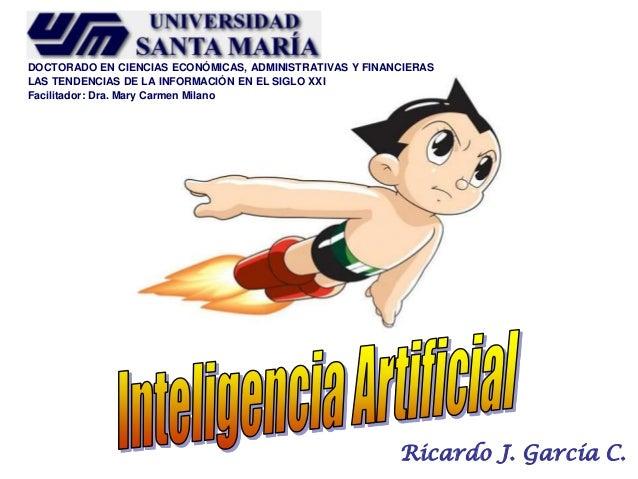 Ricardo J. García C. DOCTORADO EN CIENCIAS ECONÓMICAS, ADMINISTRATIVAS Y FINANCIERAS LAS TENDENCIAS DE LA INFORMACIÓN EN E...