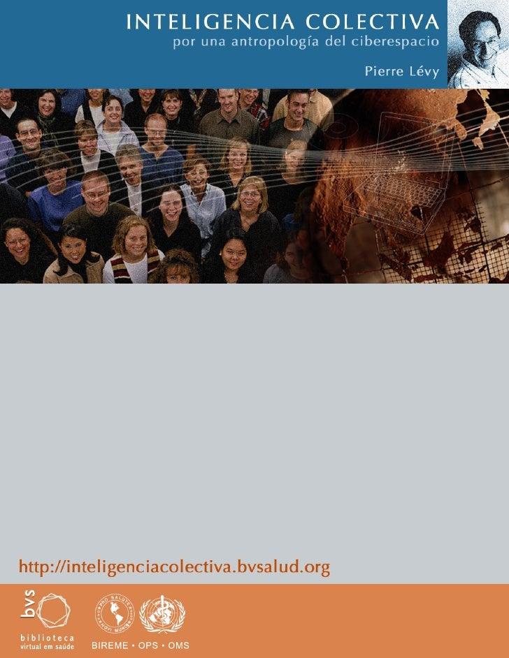 INTELIGENCIA COLECTIVA                POR       PIERRE LÉVY         Washington, DC. Marzo de 2004