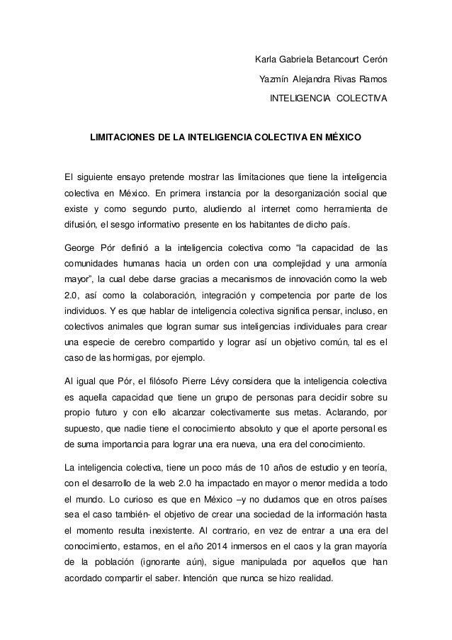 Karla Gabriela Betancourt Cerón Yazmín Alejandra Rivas Ramos INTELIGENCIA COLECTIVA LIMITACIONES DE LA INTELIGENCIA COLECT...