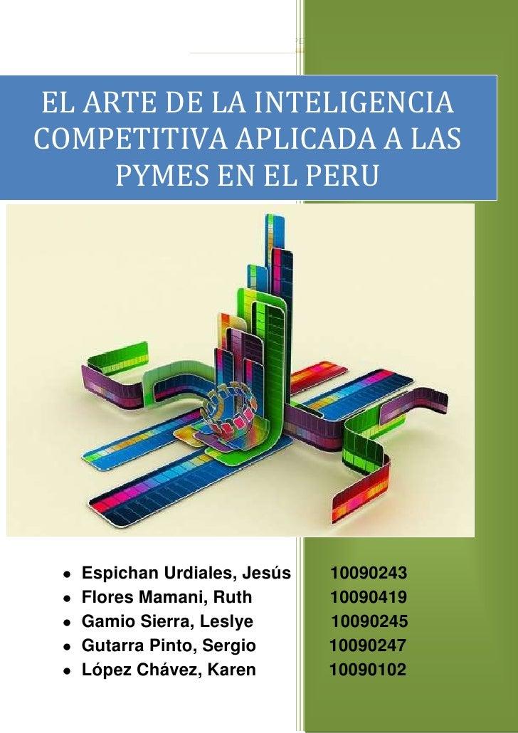 EL ARTE DE LA INTELIGENCIA COMPETITIVA APLICADA A LAS PYMES EN EL PERU<br />931902984672Espichan Urdiales, Jesús        10...