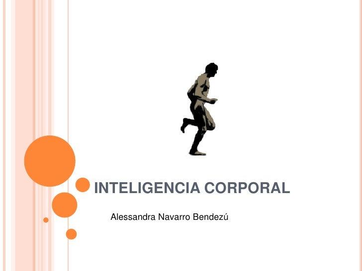 INTELIGENCIA CORPORAL Alessandra Navarro Bendezú