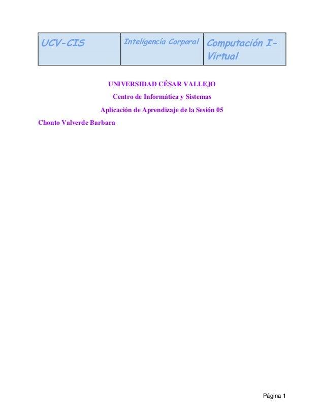 UCV-CIS Inteligencía Corporal Computación I- Virtual Página 1 UNIVERSIDAD CÉSAR VALLEJO Centro de Informática y Sistemas A...