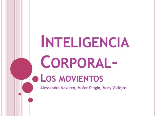 INTELIGENCIACORPORAL-LOS MOVIENTOSAlessandra Navarro, Mafer Pinglo, Mary Vallejos
