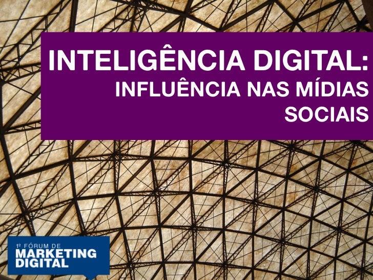 Inteligência Digital: Influência nas Mídias Sociais