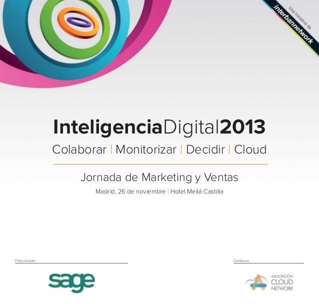InteligenciaDigital2013 Colaborar | Monitorizar | Decidir | Cloud Jornada de Marketing y Ventas Madrid, 26 de noviembre | ...