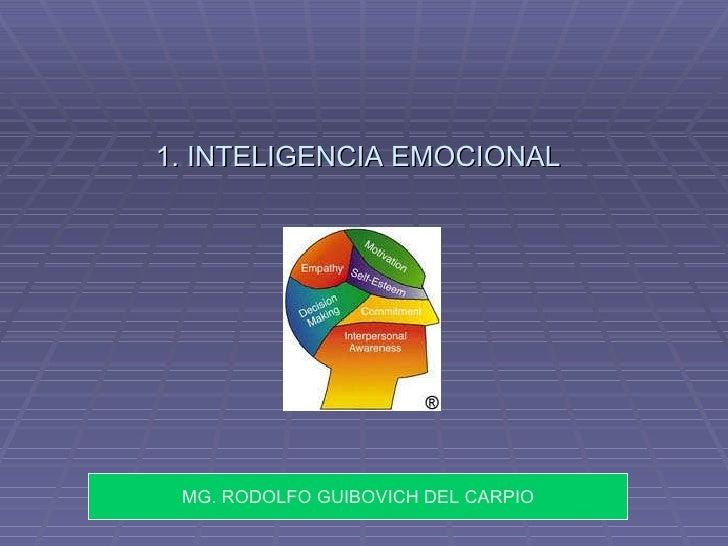 1. INTELIGENCIA EMOCIONAL MG. RODOLFO GUIBOVICH DEL CARPIO