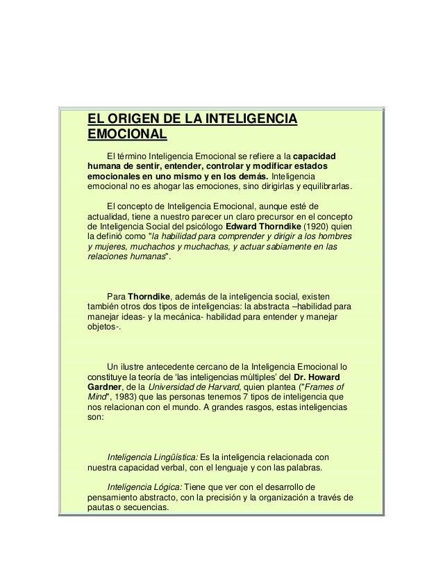 EL ORIGEN DE LA INTELIGENCIA EMOCIONAL El término Inteligencia Emocional se refiere a la capacidad humana de sentir, enten...