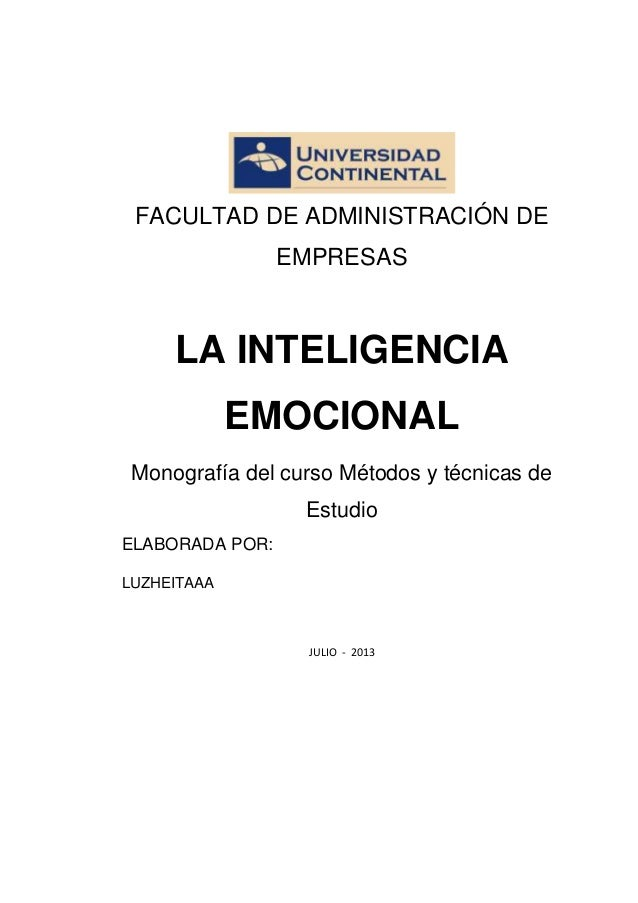 FACULTAD DE ADMINISTRACIÓN DE EMPRESAS LA INTELIGENCIA EMOCIONAL Monografía del curso Métodos y técnicas de Estudio ELABOR...