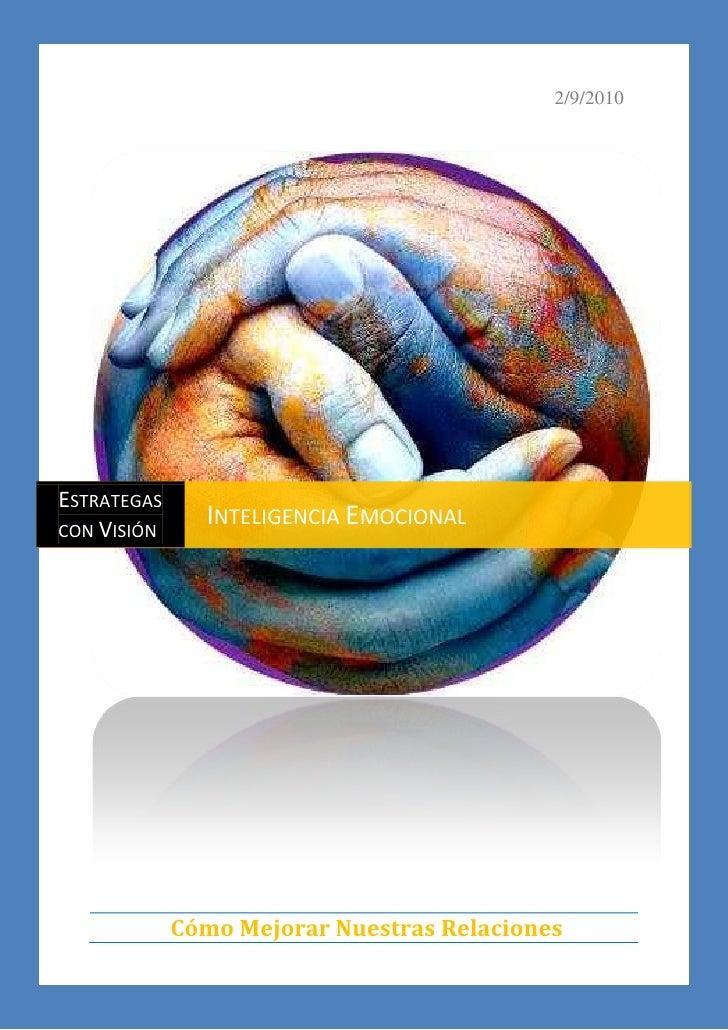 """2/9/2010 Cómo Mejorar Nuestras Relaciones -116618208257Estrategas con VisiónInteligencia Emocional<br />Contenidos TOC o """"..."""