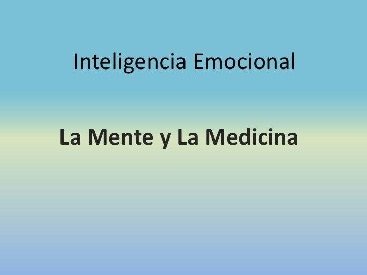 Inteligencia EmocionalLa Mente y La Medicina