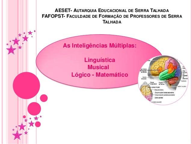 AESET- AUTARQUIA EDUCACIONAL DE SERRA TALHADAFAFOPST- FACULDADE DE FORMAÇÃO DE PROFESSORES DE SERRATALHADAAs Inteligências...