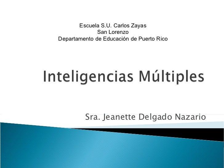 Sra. Jeanette Delgado Nazario Escuela S.U. Carlos Zayas San Lorenzo Departamento de Educación de Puerto Rico