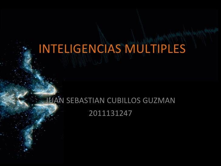 INTELIGENCIAS MULTIPLES JUAN SEBASTIAN CUBILLOS GUZMAN 2011131247