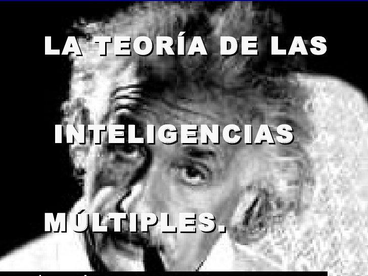 LA TEORÍA DE LASINTELIGENCIASMÚLTIPLES.