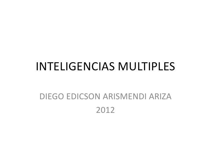 INTELIGENCIAS MULTIPLESDIEGO EDICSON ARISMENDI ARIZA            2012