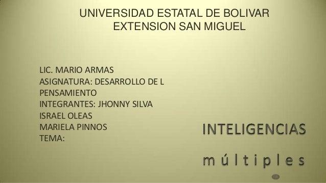 UNIVERSIDAD ESTATAL DE BOLIVAR             EXTENSION SAN MIGUELLIC. MARIO ARMASASIGNATURA: DESARROLLO DE LPENSAMIENTOINTEG...