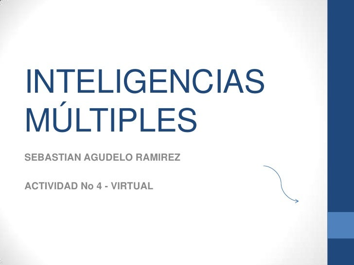 INTELIGENCIASMÚLTIPLESSEBASTIAN AGUDELO RAMIREZACTIVIDAD No 4 - VIRTUAL