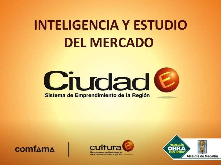 INTELIGENCIA Y ESTUDIO DEL MERCADO