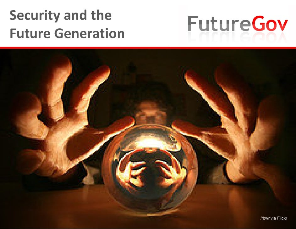 Security and the Future Generation                         //bwr via Flickr