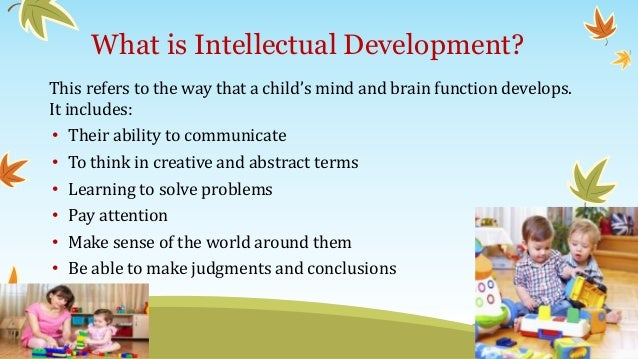 piagets approach to childrens intellectual development essay Methods and approaches to teaching have been greatly influenced by the research of jean piaget and lev vygotsky both have contributed to the field of education by offering explanations for children's cognitive learning styles and abilities.