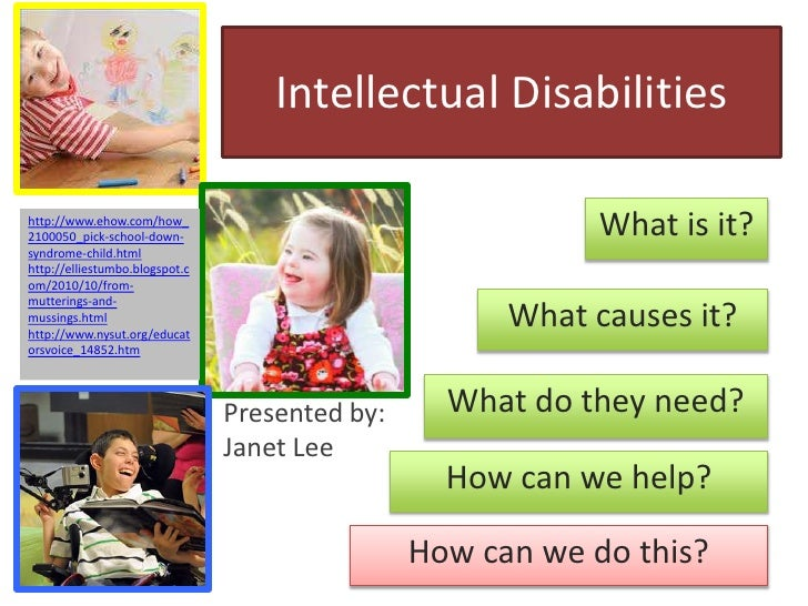 Intellectual Disabilities<br />What is it?<br />http://www.ehow.com/how_2100050_pick-school-down-syndrome-child.html<br />...