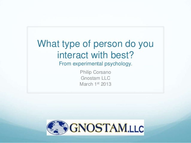 What type of person do you   interact with best?    From experimental psychology.            Philip Corsano            Gno...