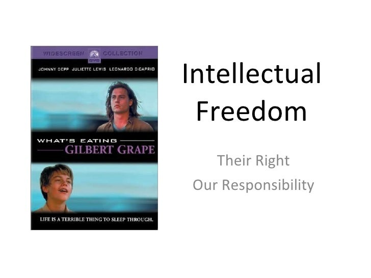 Intellectual Freedom Their Right Our Responsibility