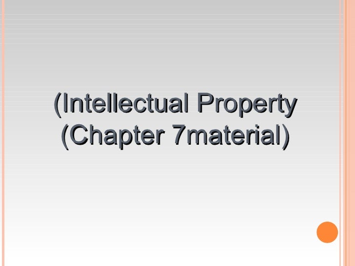 (Intellectual Property (Chapter 7material)