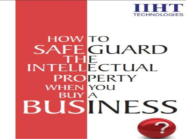 How to Safe Guard the Intellectual Property when you Buy a Business?