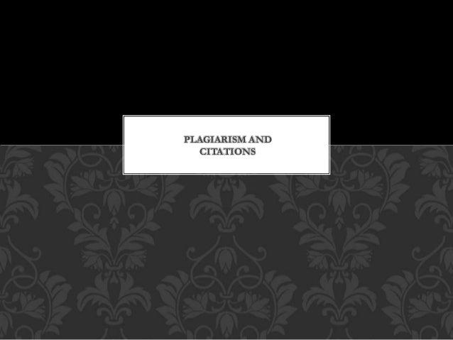 PLAGIARISM AND CITATIONS