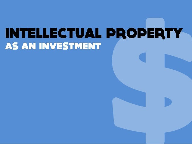 Intellectual Property as an Investment