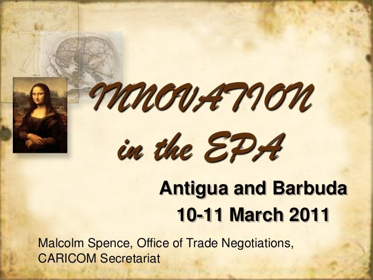 INNOVATION         in the EPA                     Antigua and Barbuda                      10-11 March 2011Malcolm Spence,...