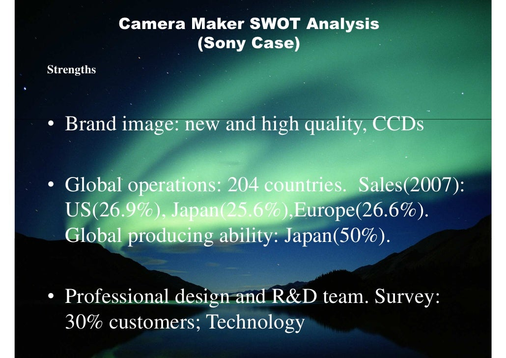 swot analysis of sony digital camera What is the degree of competition in the global digital camera market how is digital camera manufactured  10325 swot analysis 1033 sony corporation.