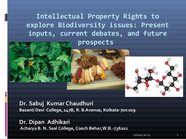 Intellectual Property Rights to explore Biodiversity issues: Present inputs, current debates, and future prospects Dr. Sab...
