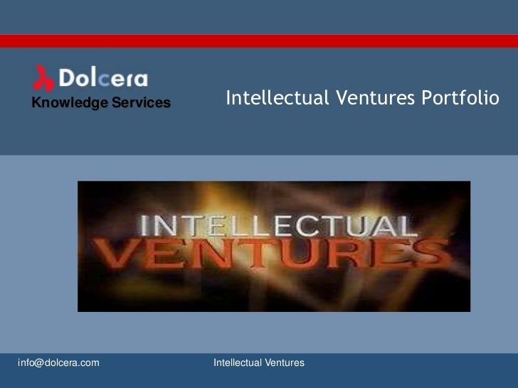 Intellectual ventures  - patent and technology landscape report