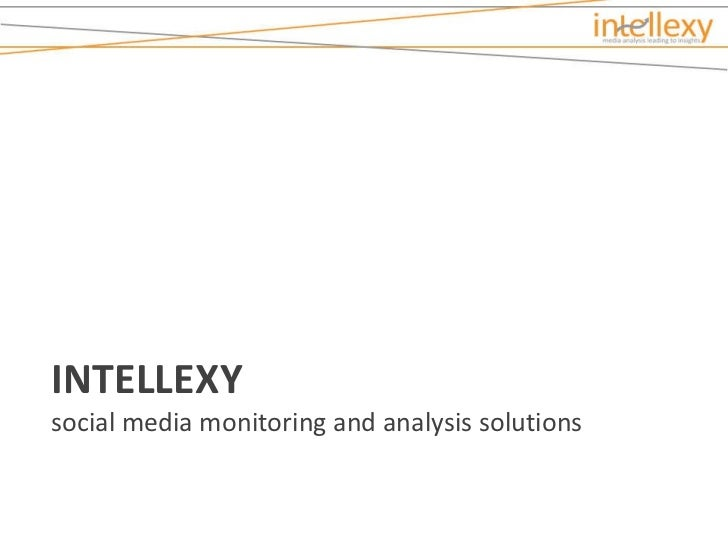 Intellexy Social Media Monitoring and Analysis Solutions D2011