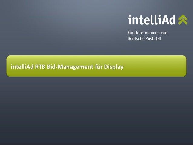 ©  intelliAd  Media  GmbH   intelliAd  RTB  Bid-‐Management  für  Display