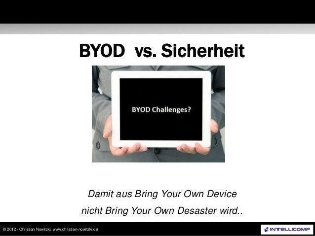 Enabling Inside-Out Network Security                                           BYOD vs. Sicherheit                        ...