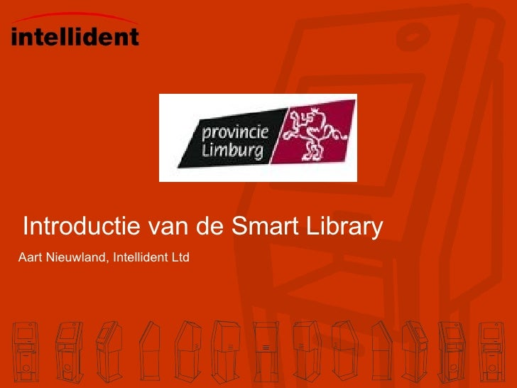 Introductie van de Smart Library Aart Nieuwland, Intellident Ltd