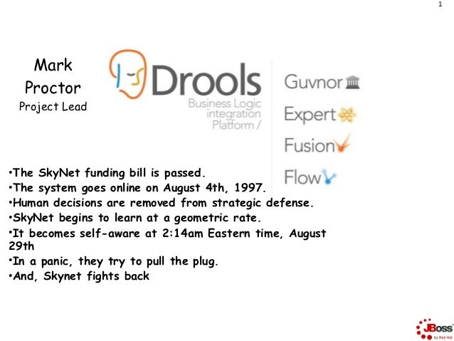 1      Mark     Proctor    Project Lead●  The SkyNet funding bill is passed.●  The system goes online on August 4th, 1997....