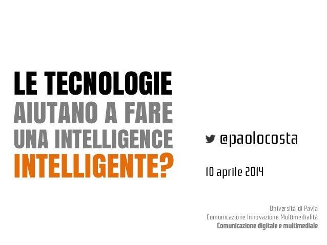 Le tecnologie aiutano a fare una intelligence intelligente?