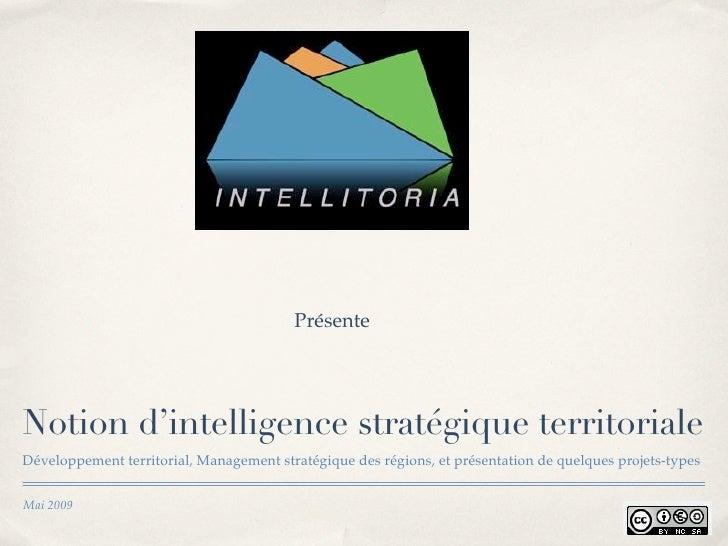 Présente     Notion d'intelligence stratégique territoriale Développement territorial, Management stratégique des régions,...