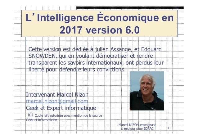 L'Intelligence Économique en 2014 version 5.0 Cette version est dédiée à julien Assange, et Edouard SNOWDEN, qui en voulan...