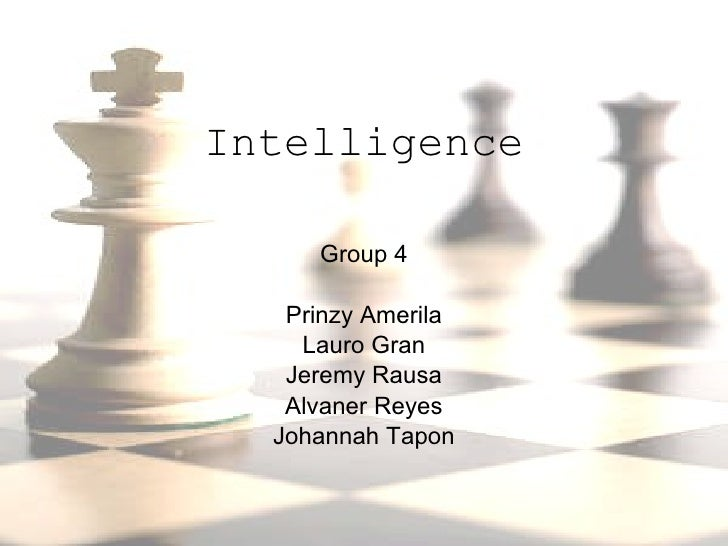 Intelligence Group 4 Prinzy Amerila Lauro Gran Jeremy Rausa Alvaner Reyes Johannah Tapon
