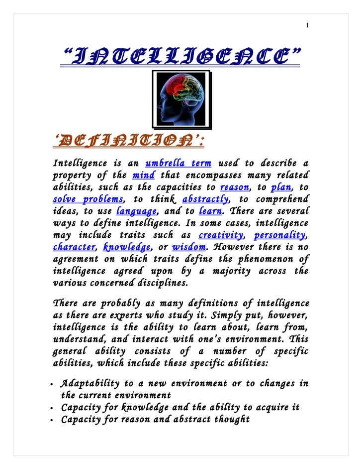 "1    ""INTELLIGENCE""'DEFINITION':Intelligence is an umbrella term used to describe aproperty of the mind that encompasses m..."